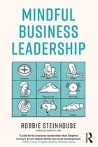 Mindful Business Leadership ebook by Robbie Steinhouse