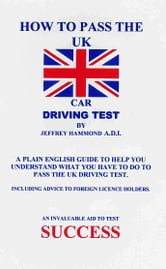 How to Pass Your UK Driving Test ebook by Jeffrey Hammond