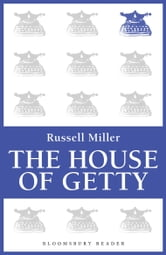 The House of Getty ebook by Russell Miller