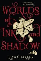 Worlds of Ink and Shadow ebook by Lena Coakley