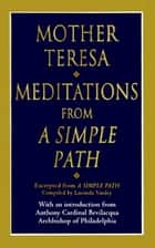 Meditations from a Simple Path ebook by Mother Teresa