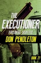 Firebase Seattle ebook by Don Pendleton