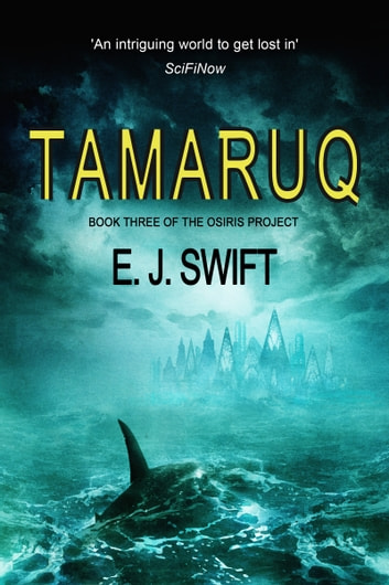 Tamaruq - Book 3 of the Osiris Project ebook by E. J. Swift