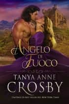 Angelo di Fuoco ebook by Tanya Anne Crosby