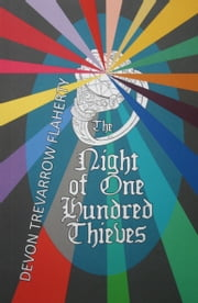 The Night of One Hundred Thieves ebook by Devon Trevarrow Flaherty
