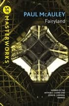 Fairyland ebook by Paul McAuley
