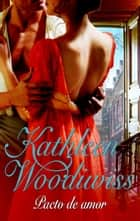 Pacto de amor eBook by Kathleen Woodiwiss