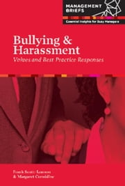 Bullying & Harassment - Values and Best Practice Responses ebook by Frank Scott-Lennon,Margaret Considine