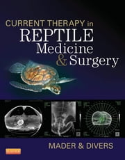 Current Therapy in Reptile Medicine and Surgery - E-Book ebook by