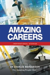 Amazing Careers - Inspirational Stories ebook by Charles Margerison