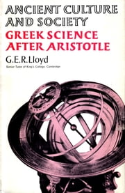 Greek Science After Aristotle ebook by Dr G E R Lloyd