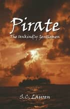 Pirate - The Unkindly Gentlemen ebook by Stephanie Lauren