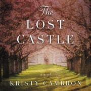 The Lost Castle - A Split-Time Romance audiobook by Kristy Cambron