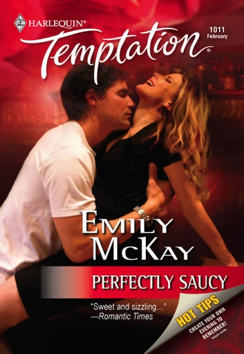 Perfectly Saucy (Mills & Boon Temptation) ebook by Emily McKay