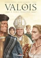 Valois T03 - Furia Francese ebook by