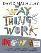 The Way Things Work Now ebook by David Macaulay