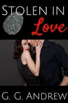 Stolen in Love ebook by G.G. Andrew