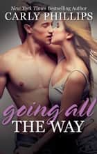 Going all the Way ebook by Carly Phillips