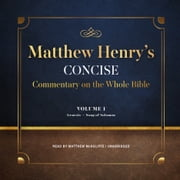 Matthew Henry's Concise Commentary on the Whole Bible, Vol. 1 - Genesis-Isaiah audiobook by Matthew Henry
