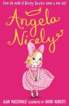 Angela Nicely ebook by Alan MacDonald, David Roberts David Roberts