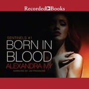 Born in Blood audiobook by Alexandra Ivy