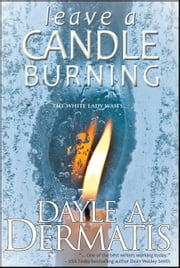 Leave a Candle Burning ebook by Dayle A. Dermatis