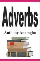 Adverbs ebook by Anthony Anamgba
