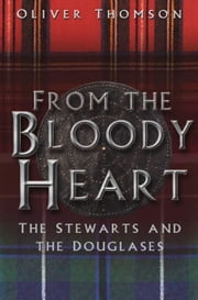 From the Bloody Heart ebook by Oliver Thomson