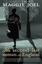 The Second-last Woman in England ebook by Maggie Joel