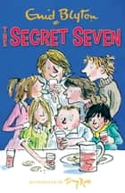 Secret Seven: 1: The Secret Seven ebook by Enid Blyton
