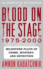 Blood on the Stage, 1975-2000 ebook by Amnon Kabatchnik