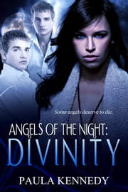 Angels of the Night: Divinity ebook by Paula Kennedy