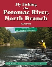 Fly Fishing the Potomac River, North Branch, Maryland - An Excerpt from Fly Fishing the Mid-Atlantic ebook by Beau Beasley,Alan Folger