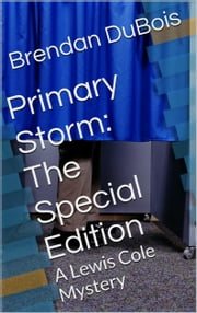Primary Storm: The Special Edition ebook by Brendan DuBois
