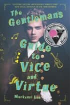 The Gentleman's Guide to Vice and Virtue ebook by