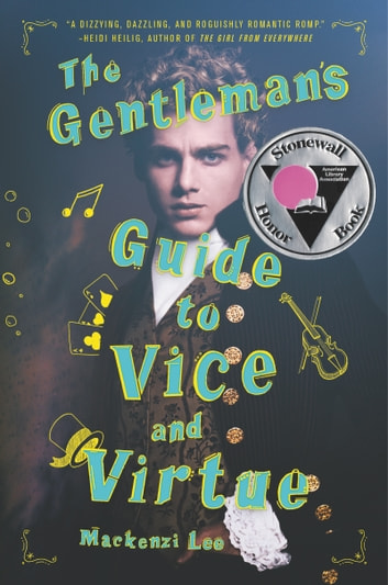 The Gentleman's Guide to Vice and Virtue 電子書籍 by Mackenzi Lee