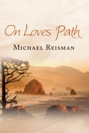 On Loves Path ebook by Michael Reisman