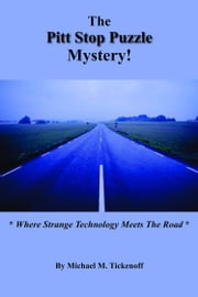 The Pitt Stop Puzzle Mystery ebook by Michael M. Tickenoff