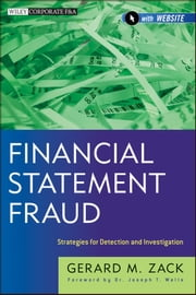 Financial Statement Fraud - Strategies for Detection and Investigation ebook by Gerard M. Zack