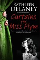 Curtains for Miss Plym - A canine mystery ebook by Kathleen Delaney