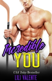 Incredible You ebook by Lili Valente