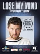 Lose My Mind ebook by Brett Eldredge