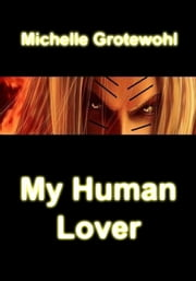 My Human Lover ebook by Michelle Grotewohl