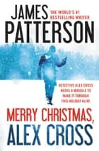 Merry Christmas, Alex Cross ebook by James Patterson