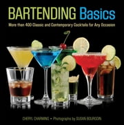 Knack Bartending Basics - More than 400 Classic and Contemporary Cocktails for Any Occasion ebook by Cheryl Charming