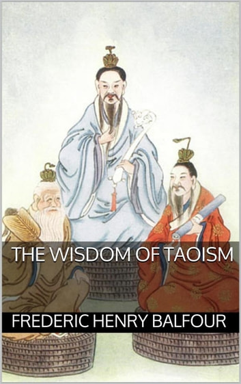 The Wisdom of Taoism ebook by Frederic Henry Balfour