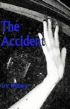 The Accident ebook by Eric Williams