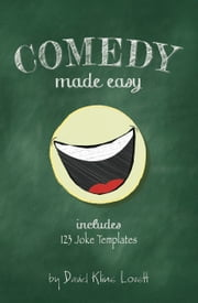 Comedy Made Easy ebook by David Kline Lovett