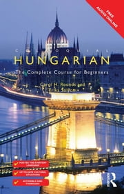 Colloquial Hungarian - The Complete Course for Beginners ebook by Carol Rounds,Erika Solyom