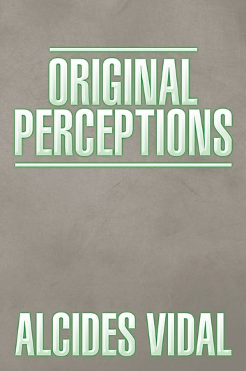 ORIGINAL PERCEPTIONS ebook by Alcides Vidal